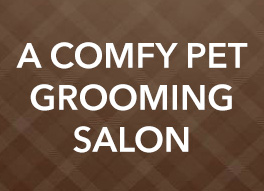 A Comfy Pet Grooming Salon